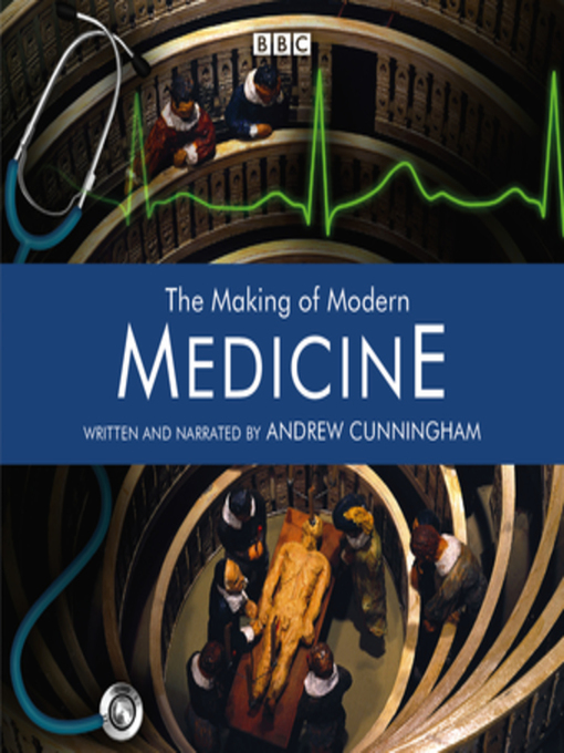 Title details for The Making of Modern Medicine by Andrew Cunningham - Available