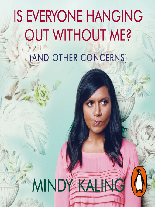 Title details for Is Everyone Hanging Out Without Me? by Mindy Kaling - Wait list