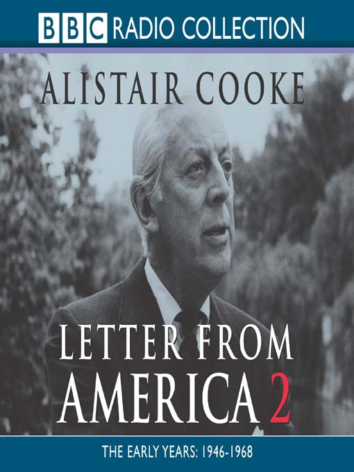Title details for Letter from America, Volume 2 by Alistair Cooke - Available