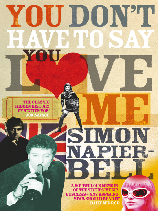 Title details for You Don't Have to Say You Love Me by Simon Napier-Bell - Wait list