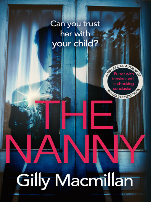 Title details for The Nanny by Gilly MacMillan - Available
