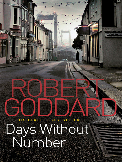 Title details for Days Without Number by Robert Goddard - Available