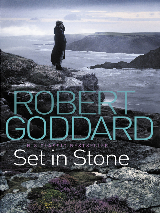 Title details for Set In Stone by Robert Goddard - Available