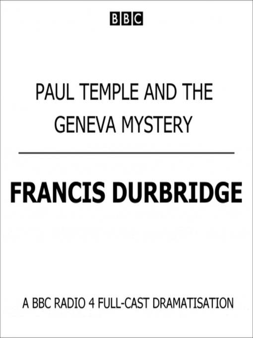 Paul Temple and the Geneva Mystery - Listening Books - OverDrive