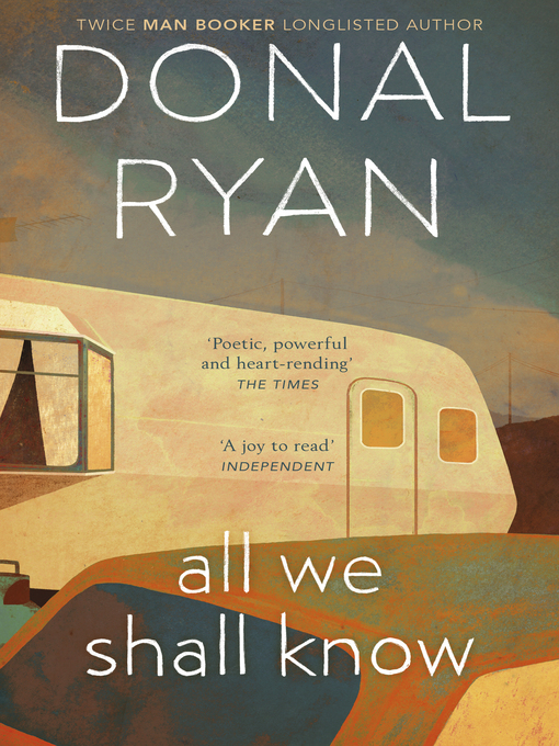 Title details for All We Shall Know by Donal Ryan - Wait list