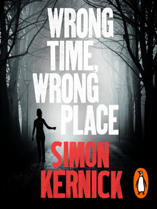 Title details for Wrong Time, Wrong Place by Simon Kernick - Wait list