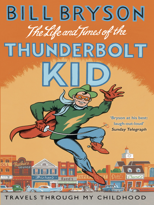 Title details for The Life and Times of the Thunderbolt Kid by Bill Bryson - Available