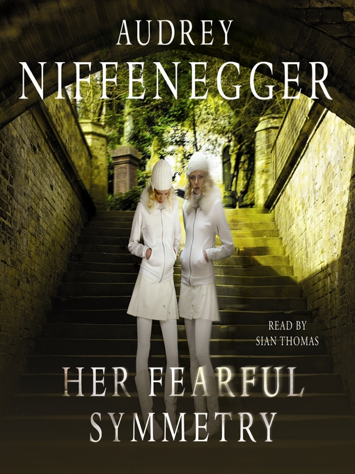 Title details for Her Fearful Symmetry by Audrey Niffenegger - Available