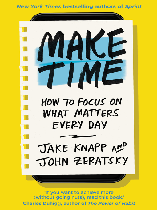 Title details for Make Time by Jake Knapp - Wait list