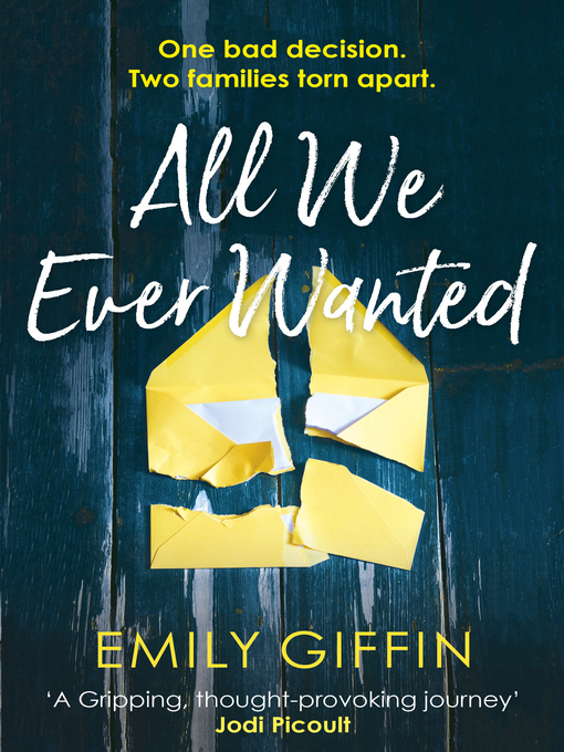 Title details for All We Ever Wanted by Emily Giffin - Available