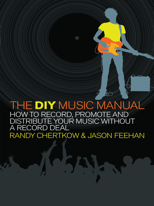 Title details for The DIY Music Manual by Jason Feehan - Available