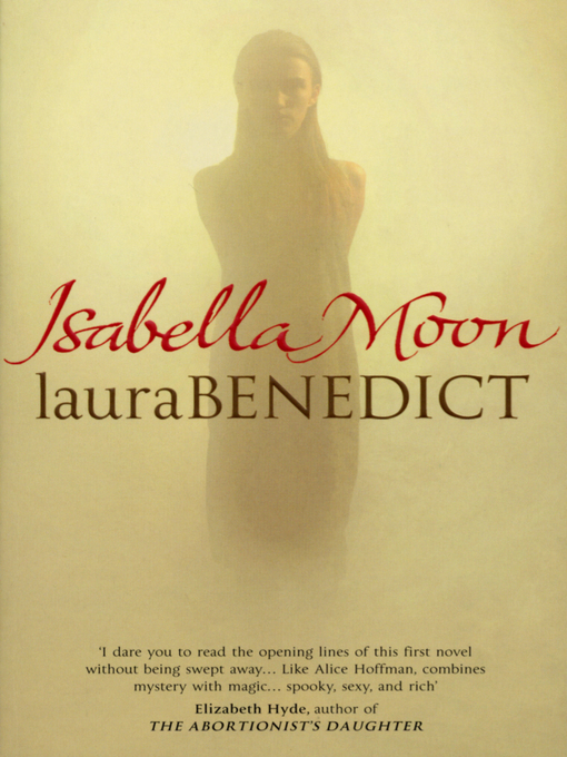 Title details for Isabella Moon by Laura Benedict - Available