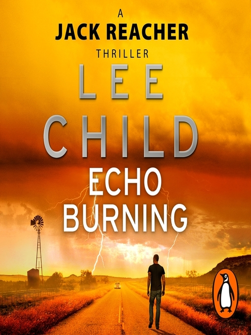Title details for Echo Burning by Lee Child - Available