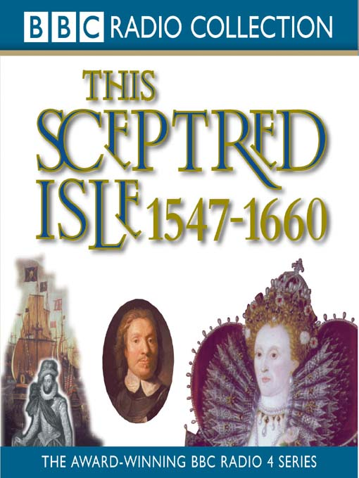 Title details for 1547 - 1660, Elizabeth I to Cromwell by Christopher Lee - Available