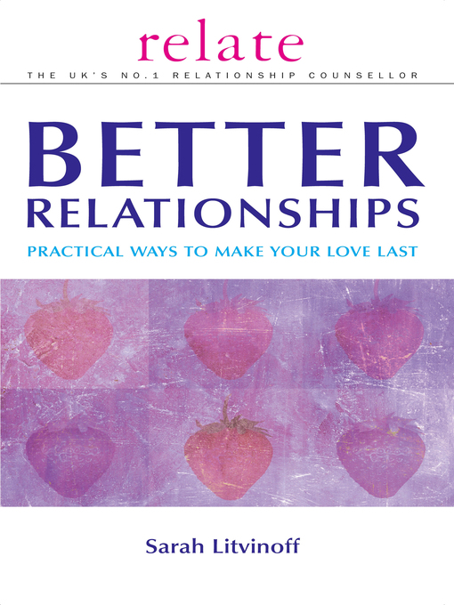 Title details for The Relate Guide to Better Relationships by Sarah Litvinoff - Wait list