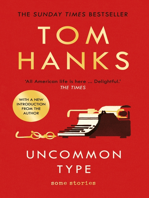 Title details for Uncommon Type by Tom Hanks - Wait list