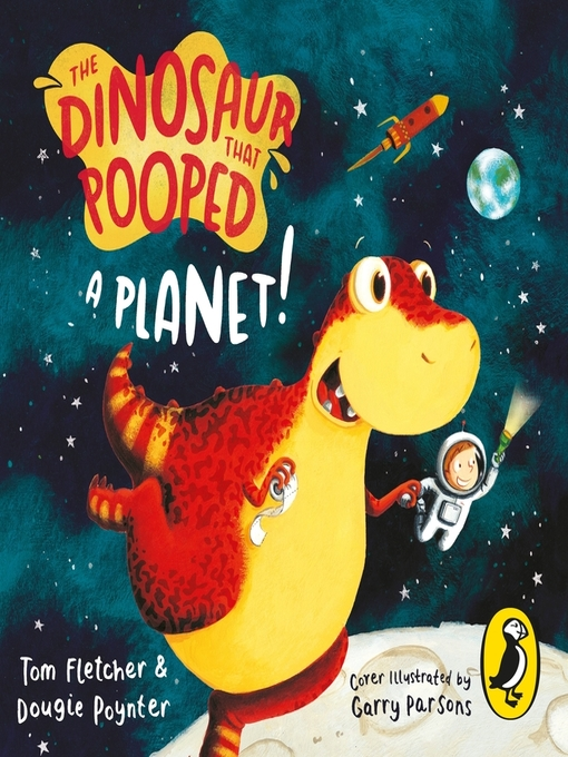 Title details for The Dinosaur That Pooped a Planet! by Tom Fletcher - Available