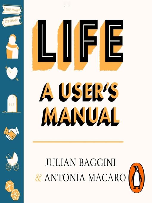 Title details for Life, A User's Manual by Julian Baggini - Wait list
