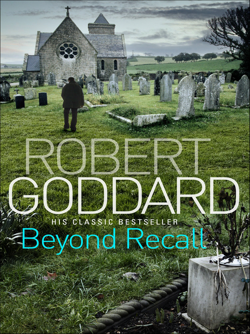 Title details for Beyond Recall by Robert Goddard - Available