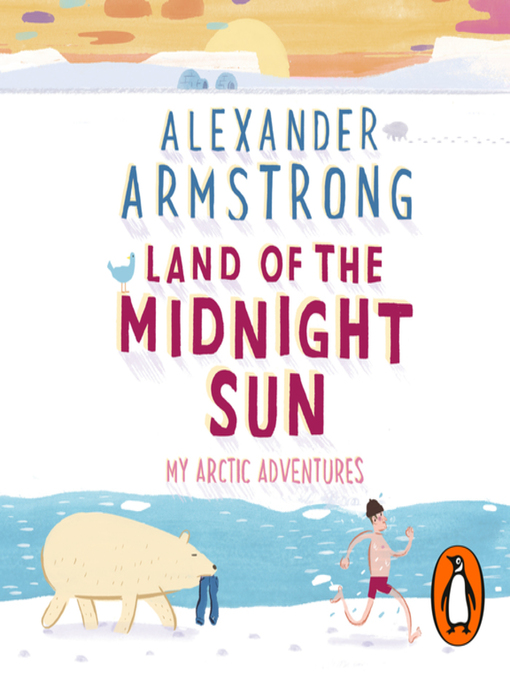 Title details for Land of the Midnight Sun by Alexander Armstrong - Available