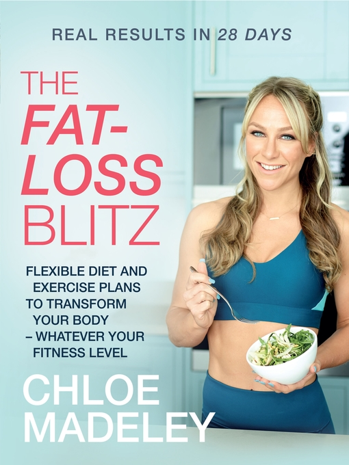 Title details for The Fat-loss Blitz by Chloe Madeley - Available