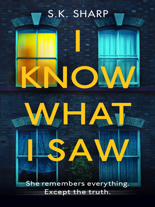Title details for I Know What I Saw by S K Sharp - Available