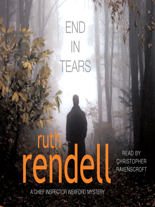 Title details for End in Tears by Ruth Rendell - Available