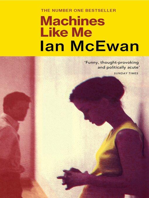 Title details for Machines Like Me by Ian McEwan - Wait list