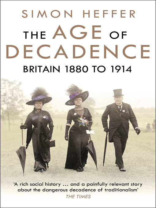 Title details for The Age of Decadence by Simon Heffer - Available