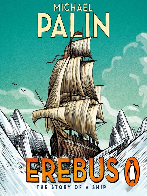 Title details for Erebus--The Story of a Ship by Michael Palin - Available