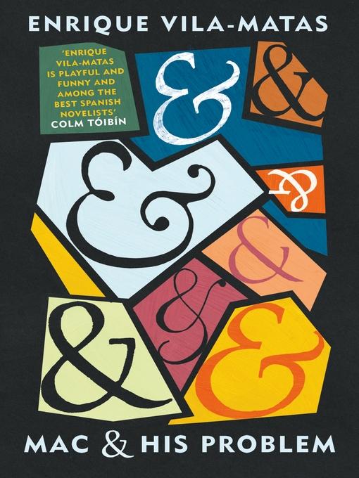 Title details for Mac and His Problem by Enrique Vila-Matas - Available