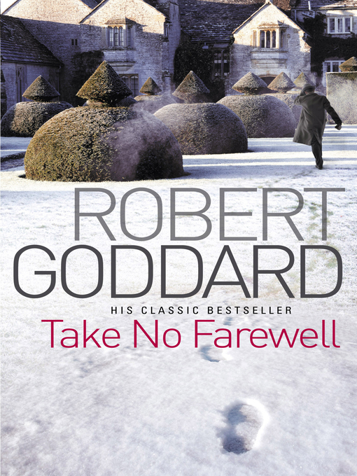Title details for Take No Farewell by Robert Goddard - Available