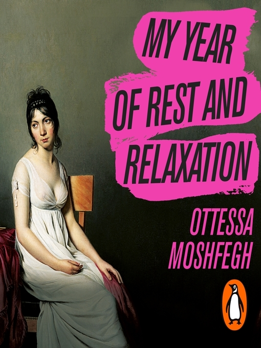 Title details for My Year of Rest and Relaxation by Ottessa Moshfegh - Wait list