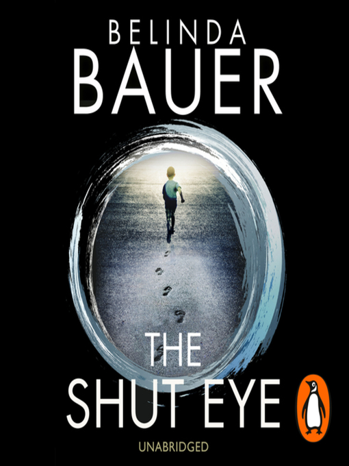 Title details for The Shut Eye by Belinda Bauer - Available