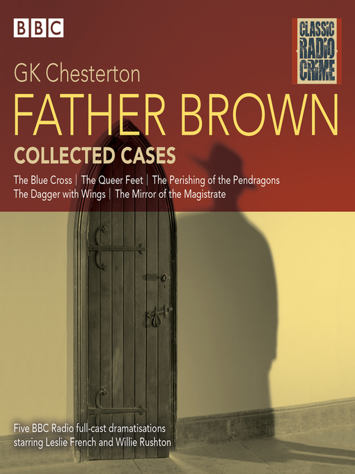 Title details for Father Brown, Collected Cases by G K Chesterton - Wait list