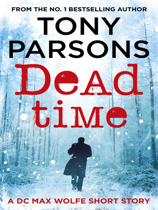 Title details for Dead Time by Tony Parsons - Available