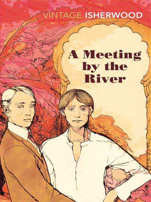 Title details for A Meeting by the River by Christopher Isherwood - Available