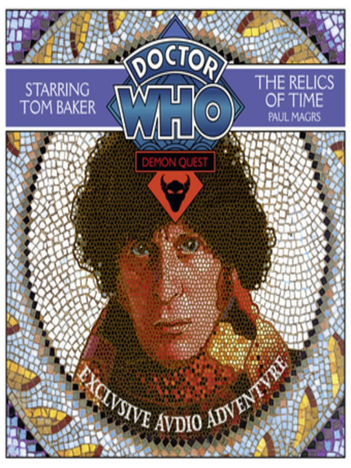 Title details for Doctor Who Demon Quest 1--The Relics of Time by Paul Magrs - Available