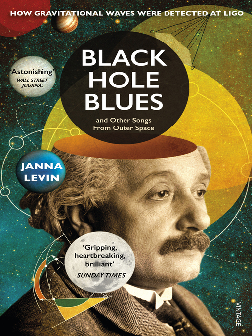 Title details for Black Hole Blues and Other Songs from Outer Space by Janna Levin - Wait list
