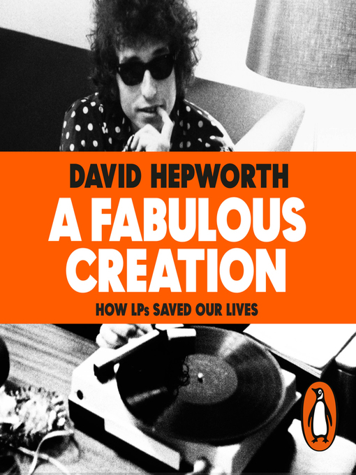 Title details for A Fabulous Creation by David Hepworth - Available
