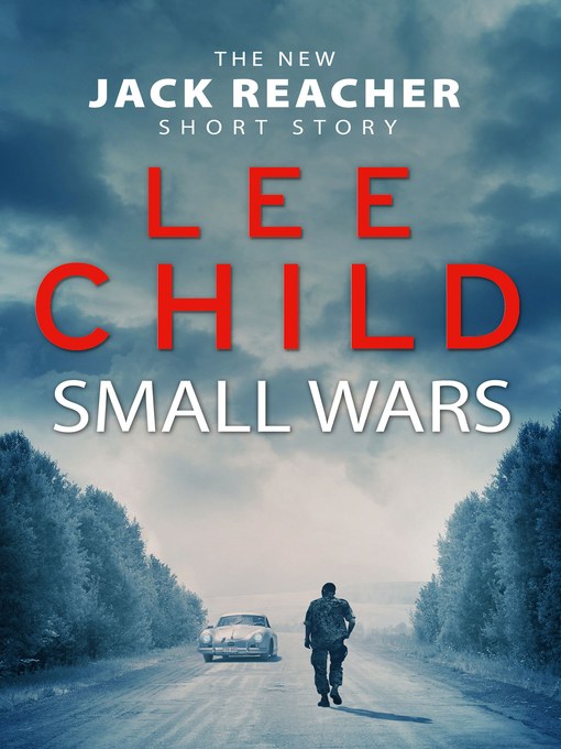 Title details for Small Wars by Lee Child - Available