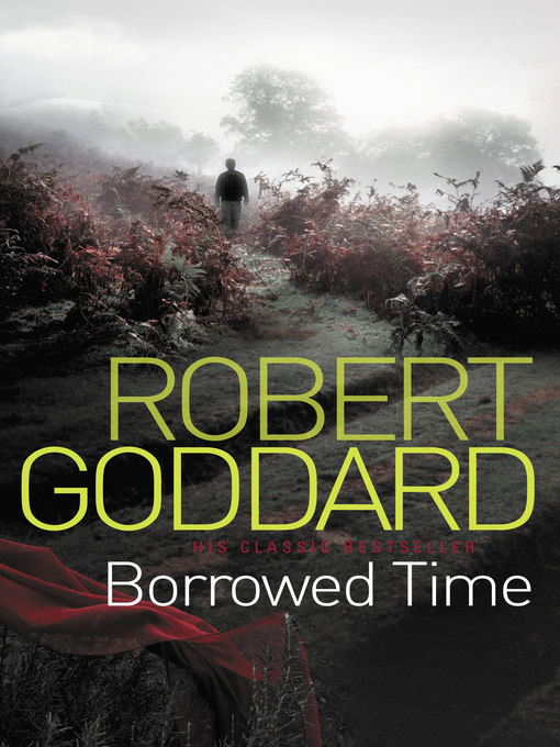 Title details for Borrowed Time by Robert Goddard - Wait list