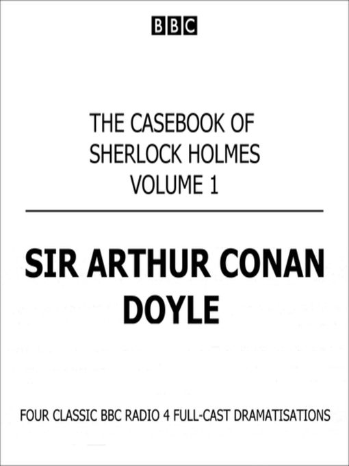 Title details for The Casebook of Sherlock Holmes Volume 1 by Sir Arthur Conan Doyle - Available