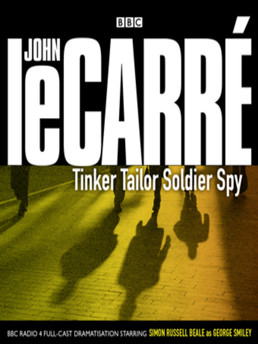 Title details for Tinker Tailor Soldier Spy by John le Carré - Available