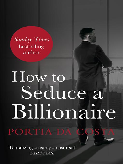 Title details for How to Seduce a Billionaire by Portia Da Costa - Wait list