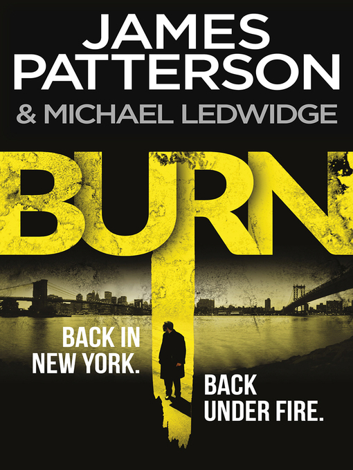 Title details for Burn by James Patterson - Available