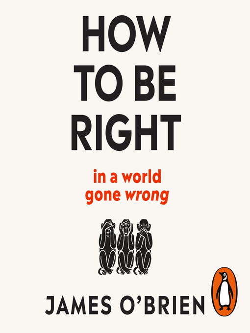 Title details for How to Be Right by James O'Brien - Available