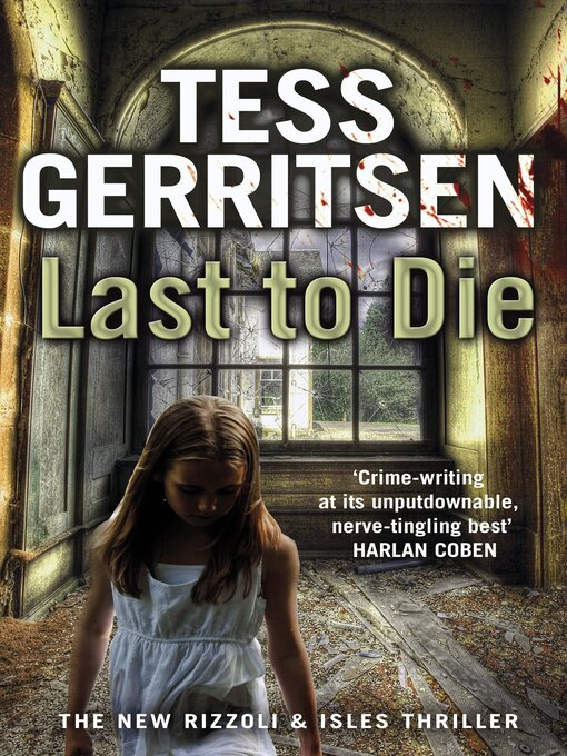 Title details for Last to Die by Tess Gerritsen - Available