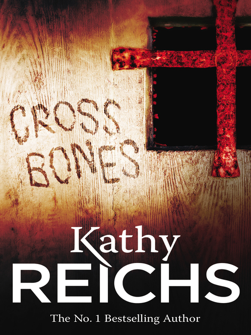 Title details for Cross Bones by Kathy Reichs - Available