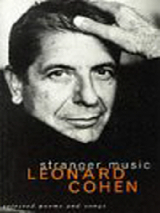 Title details for Stranger Music by Leonard Cohen - Available